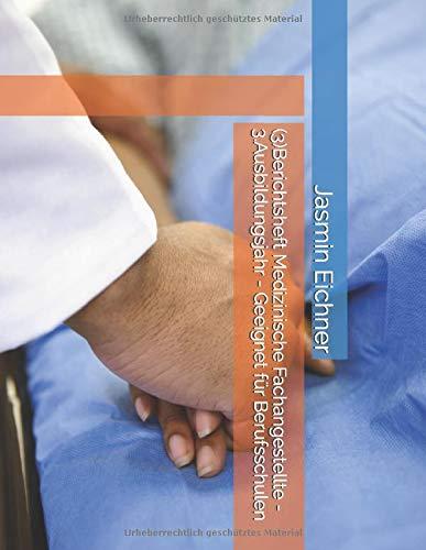 (3)Berichtsheft Medizinische Fachangestellte - 3.Ausbildungsjahr - Geeignet für Berufsschulen