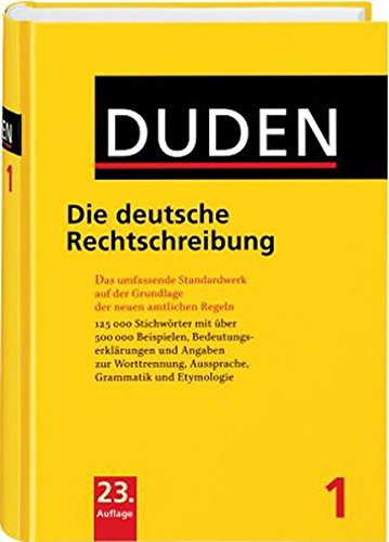 Duden - Die deutsche Rechtschreibung: Das umfassende Standardwerk auf der Grundlage der neuen amtlichen Regeln (Duden - Deutsche Sprache in 12 Bänden)