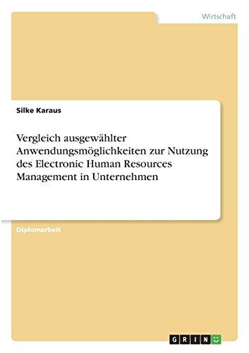 Vergleich ausgewählter Anwendungsmöglichkeiten zur Nutzung des Electronic Human Resources Management in Unternehmen