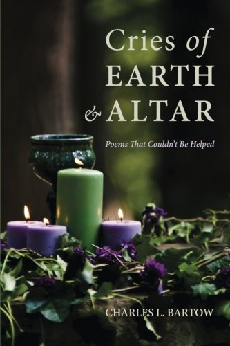 Cries Of Earth And Altar Poems That Couldn T Be Helped