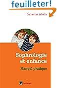 Sophrologie et enfance - Manuel pratique