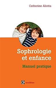Sophrologie et enfance : Manuel pratique par Catherine Aliotta