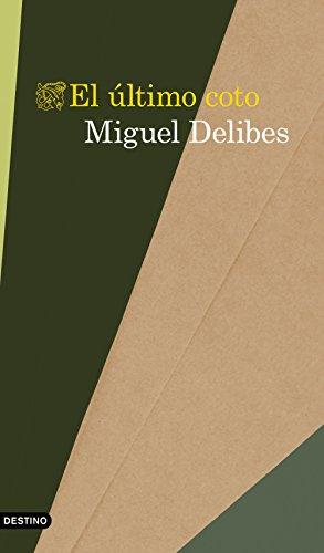 El último coto (volumen independiente) por Miguel Delibes
