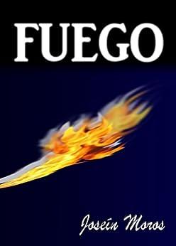 FUEGO (Spanish Edition)
