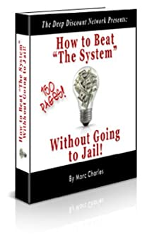 How to Beat the System without Going to Jail by [Charles, Marc]
