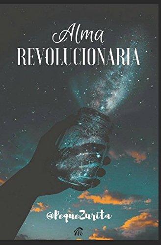 Alma revolucionaria por Sra Ángela Zurita Barragán