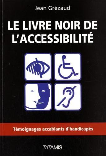 Le livre noir de l'accessibilite par Jean Grezaud