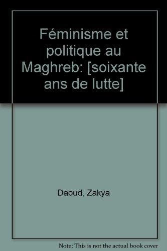 Féminisme et politique au Maghreb, 1930-1992