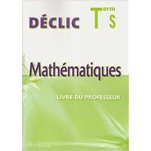 Mathématiques Tle S : Livre du professeur