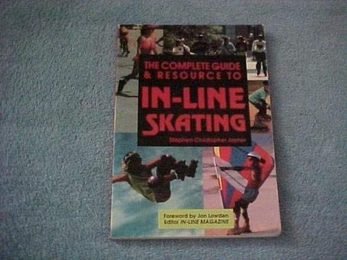 The Complete Guide and Resource to In-line Skating por Stephen Christopher Joyner