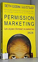 Permission marketing. Les Leçons d'Internet en marketing