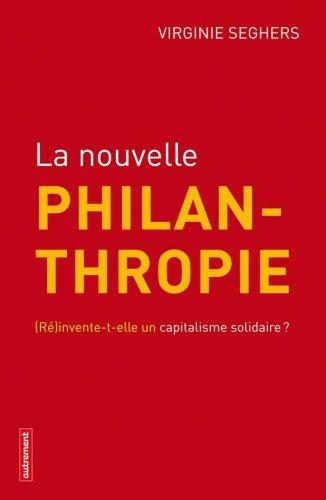 La nouvelle philanthropie : (R)invente-t-elle un capitalisme solidaire ?