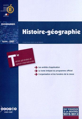 Histoire-géographie Tle séries générales (ES, L, S) et classe terminale conduisant au baccalauréat général, option internationale : Programme en vigueur à la rentrée de l'année scolaire 2012-2013