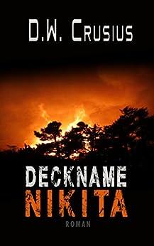Deckname Nikita: die Kaukasus-Intrige (German Edition) by [Crusius, D.W., Crusius, Detlev, Zack, Eddy]