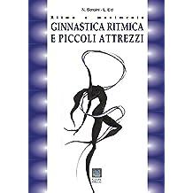 Ginnasticaritmicaepiccoliattrezzi (Italian Edition)
