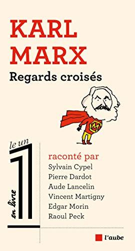 Karl Marx. Regards croisés (Le 1 en livre) par Edgar MORIN