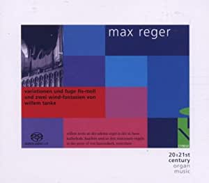 Max Reger: Variations and Fugue in f sharp minor and two wind fantasies by Willem Tanke [SACD]