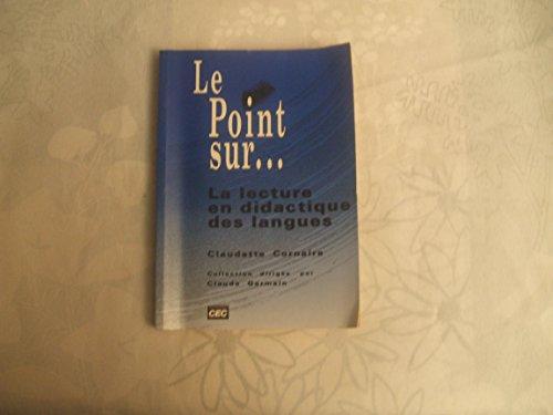 CLAUDETTE CORNAIRE//LE POINT SUR LA LECTURE EN DIDACTIQUE//CEC//1981