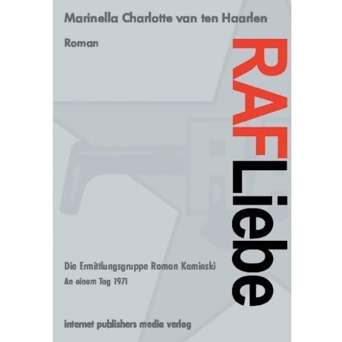 [RAF Liebe- Die Ermittlungsgruppe Roman Kaminski: internet publishers media Verlag] [By: van ten Haarlen, Marinella Charlotte] [November, 2011]