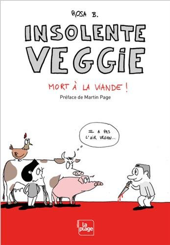 Insolente veggie - Mort à la viande !