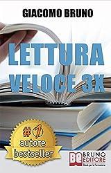LETTURA VELOCE 3X. Tecniche di Lettura Rapida, Memoria e Memorizzazione, Apprendimento per Triplicare la Tua Velocità.: Lettura Veloce 3X LIBRO UFFICIALE