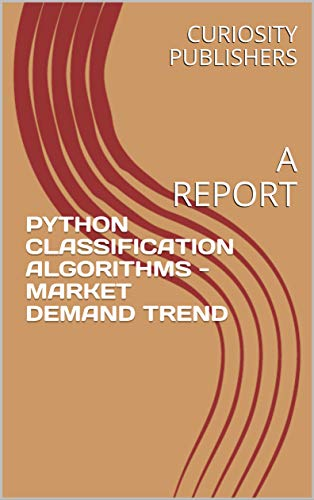 PYTHON CLASSIFICATION ALGORITHMS - MARKET DEMAND TREND: A