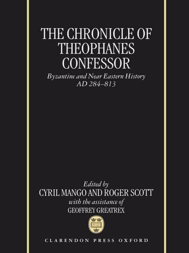 The Chronicle of Theophanes Confessor: Byzantine and Near Eastern History, AD 284-813 by Theophanes the Confessor (1997-05-08)