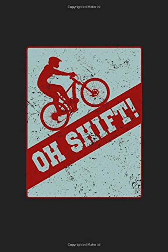 Oh Shift!: 120 Blank Lined Page Softcover Notes Journal   College Ruled Composition Notebook   6x9 Blank Line