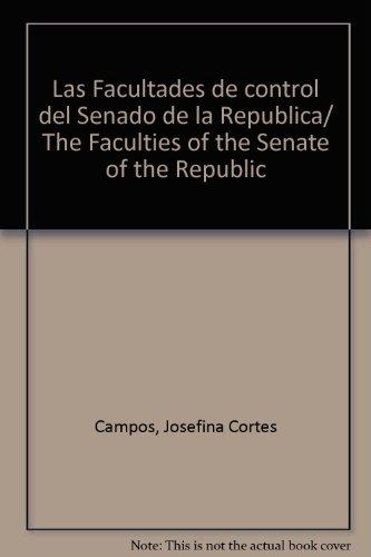 Las Facultades de control del Senado de la Republica/ The Faculties of the Senate of the Republic