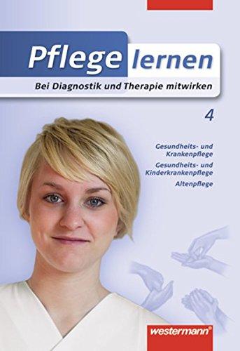 Pflege lernen: Bei Diagnostik und Therapie mitwirken: Schülerband, 1. Auflage, 2008
