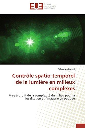 Contrôle spatio-temporel de la lumière en milieux complexes par Sébastien Popoff