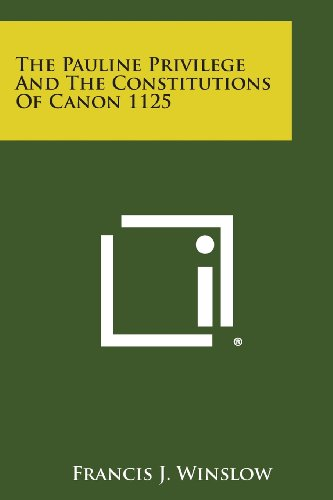 The Pauline Privilege and the Constitutions of Canon 1125