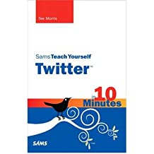 [ SAMS TEACH YOURSELF TWITTER IN 10 MINUTES BY MORRIS, TEE](AUTHOR)PAPERBACK