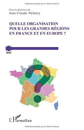 Quelle organisation pour les grandes régions en France et en Europe ?