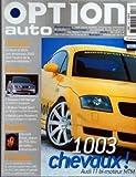 OPTION AUTO [No 128] du 01/02/2002 - 1003 CHEVAUX - AUDI TT BI-MOTEUR MTM - DU BEST OF 2001 AUX TENDANCES 2002 - L'AVENIR DE LA PERSONNALISATION - COMPACT M3 HARTGE - BRABUS COUPE SPORT - MATCH LEON - BOXSTE S - LA CUPRA - EDOUARD CISSE - ACCESSOIRES DU MOIS - LE CENTRE AUDI QUATTRO - LES SALON VISIONNAIRE - L'ITALIE SE LACHE