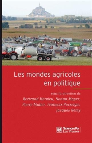 Les mondes agricoles en politique : De la fin des paysans au retour de la question agricole par Bertrand Hervieu
