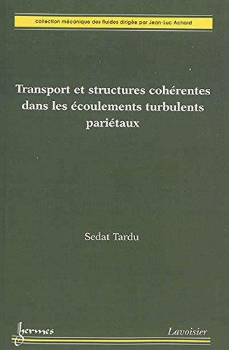 Transport et structures cohérentes dans les écoulements turbulents pariétaux