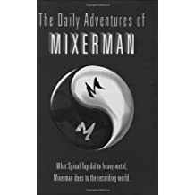 The Daily Adventures of Mixerman by Mixerman (2009) Hardcover