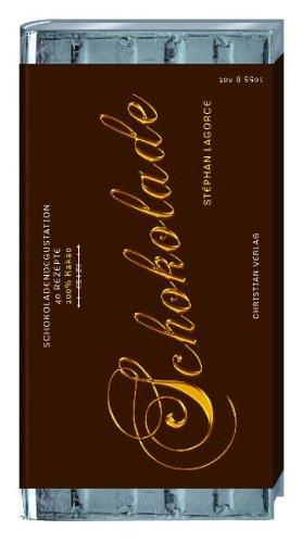 Der Geschmack von Schokolade: Schokoladendegustation, 40 Rezepte, 100% Kakao