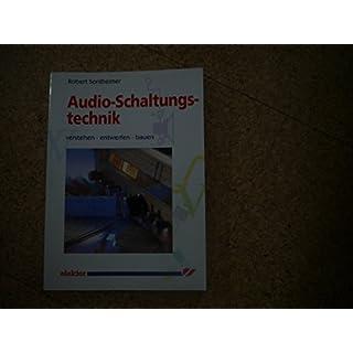 Audioschaltungstechnik. Verstehen - entwerfen - bauen
