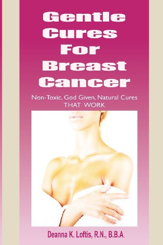 Gentle Cures for Breast Cancer