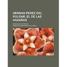 Hernan Perez Del Pulgar, El de Las Hazañas; Bosquejo Histórico