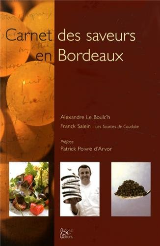 Carnet des saveurs en Bordeaux par Alexandre Le Boulc'h, Franck Salein