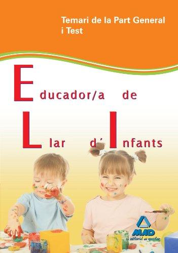 Educador/a de Llar d'Infants de la Generalitat de Catalunya. Temari de la Part General i Test por Consuelo Garcia Pomar