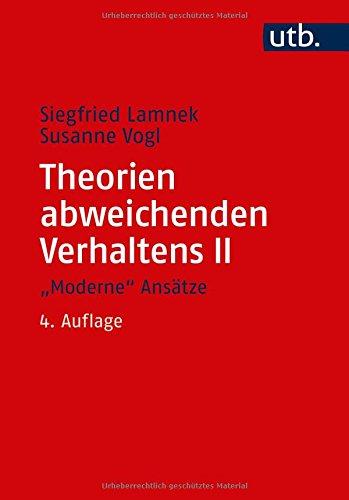 """Theorien abweichenden Verhaltens II. \""""Moderne\"""" Ansätze: Eine Einführung für Soziologen, Psychologen, Juristen, Journalisten und Sozialarbeiter"""