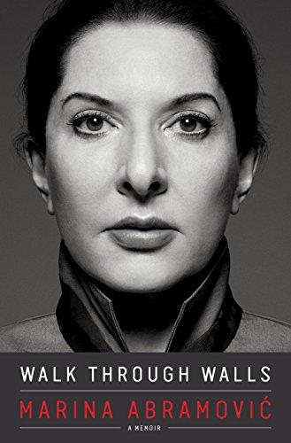 Walk Through Walls: A Memoir: Becoming Marina Abramovic