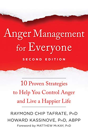Anger Management for Everyone: Ten Proven Strategies to Help You Control Anger and Live a Happier Life (English Edition)