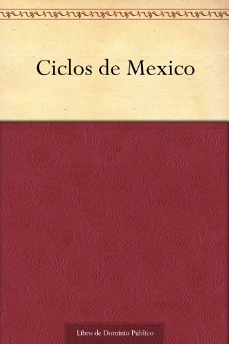 Ciclos de Mexico por George O. Jackson de Llano