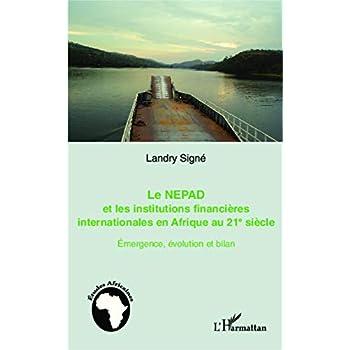 Le NEPAD et les institutions financières en Afrique au 21e siècle: Emergence, évolution et bilan