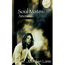 [Soul Mates: Secrets [ SOUL MATES: SECRETS ] By Lane, Jourdan ( Author )Oct-01-2008 Paperback